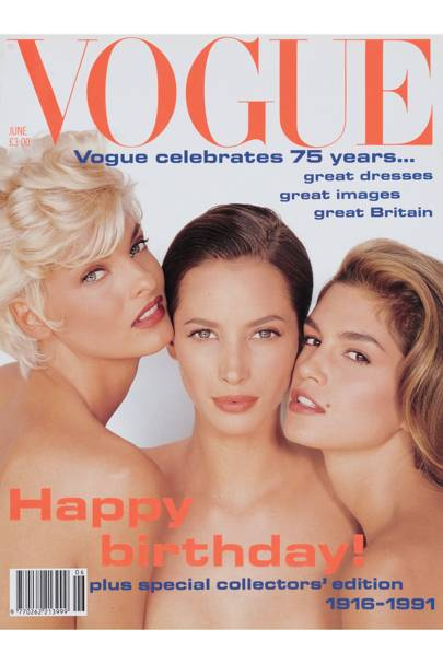 [i]Vogue[/i] celebrates 75 years with a special collectors' edition with Linda Evangelista, Christy Supermodels: Linda Evangelista (left) Christy Turlington (centre) and Cindy Crawford (right) wish Vogue a happy birthday. These exemplars of a new model generation  have an attitude and professionalism that have set new standards; they make it their business to project all the faces of modern womanhood- sensual, healthy, glamorous, humorous- while never losing sight of their own identities. Fashion editor: Sarajane Hoare. Photography: Herb Ritts. Hair: Oribe at Elizabeth Arden. Make-up: George Newell for George Newell Inc, L.A