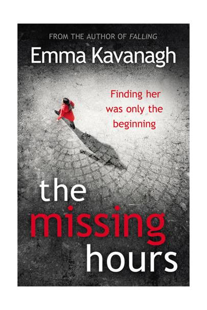 The Missing Hours, by Emma Kavanagh