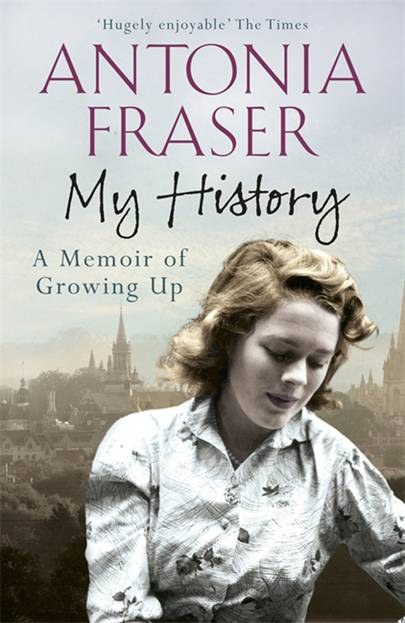 My History: A Memoir of Growing Up by Lady Antonia Fraser