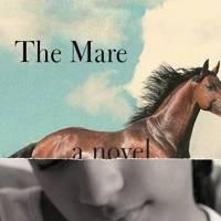 The Mare, by Mary Gaitskill