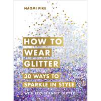 30 Ways to Sparkle in Style by Naomi Pike