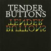 Tender Buttons, by Gertrude Stein