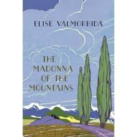 Madonna of the Mountains by Elise Valmorbida