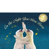 On The Night You Were Born - You Are Completely Unique