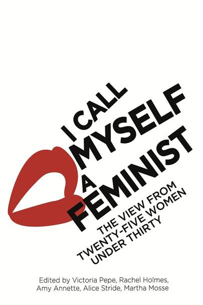 I Call Myself A Feminist: The View from Twenty-Five Women Under Thirty (2015)