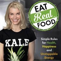 Eat Real Food - Julie Montagu