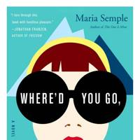 Where'd You Go Bernadette by Maria Semple.