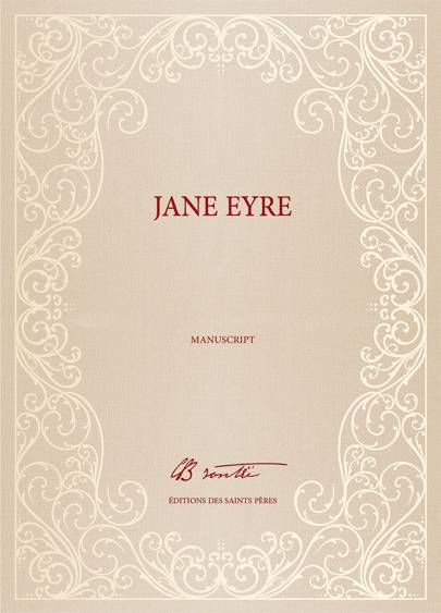 The first edition of Charlotte Brontë's Jane Eyre manuscript