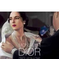 Monsieur Dior: Once Upon A Time by Natasha Fraser Cavassoni