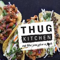 Thug Kitchen: Eat Like You Give a F**ck