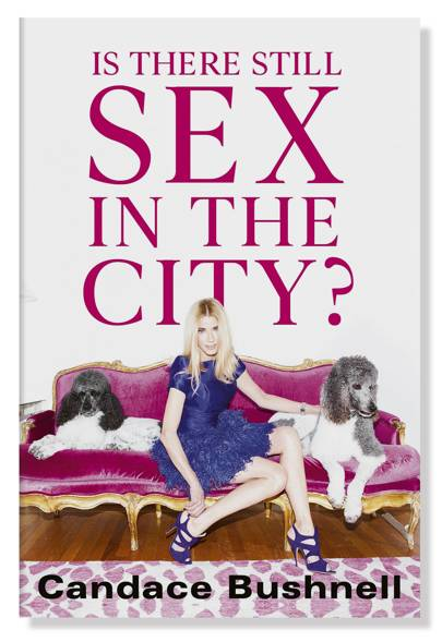Is There Still Sex in the City? by Candace Bushnell