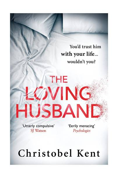 The Loving Husband, by Christobel Kent