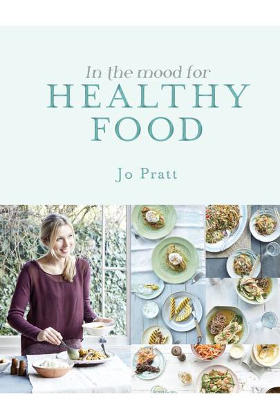 In The Mood For Healthy Food - Jo Pratt