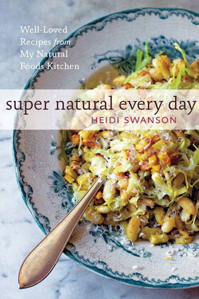 Super Natural Every Day by Heidi Swanson