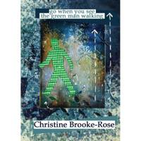 The Foot, from Go When You See The Green Man Walking, by Christine Brooke-Rose
