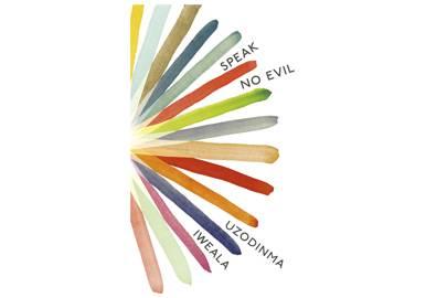 Speak No Evil by Uzodinma Iweala